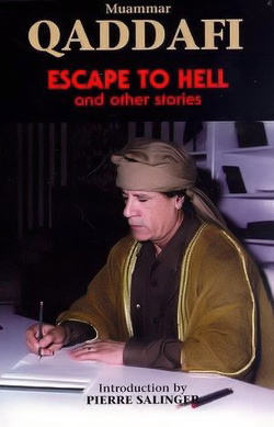 ESCAPE TO HELL by Muammar Gaddafi