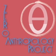 ZERO ANTHROPOLOGY PROJECT