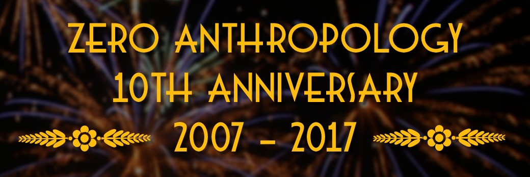 The 10th Anniversary of Zero Anthropology