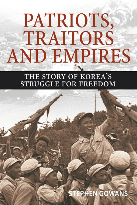 Book Review: Patriots, Traitors and Empires—The Story of Korea's Struggle for Freedom, by Stephen Gowans