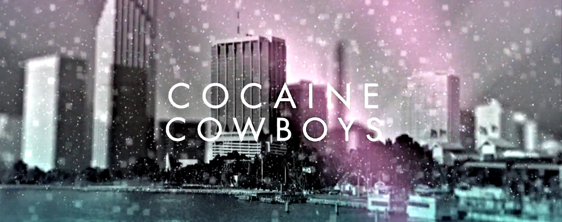 """Cocaine Cowboys: Reloaded"" (2014): Reversing Empire and the 1980s' Drug War"